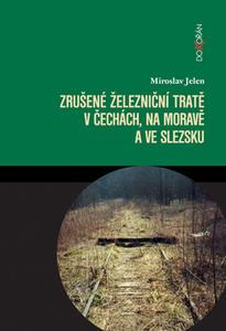 Obrázok Zrušené železniční tratě v Čechách, na Moravě a ve Slezsku
