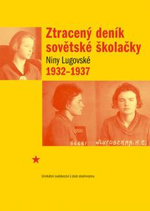 Obrázok Ztracený deník sovětské školačky Niny Lugovské 1932-1937