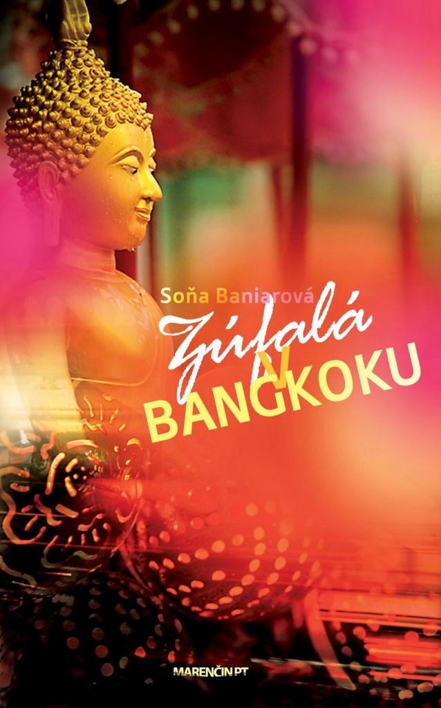 Marenčin PT Zúfalá v Bangkoku - Soňa Baniarová