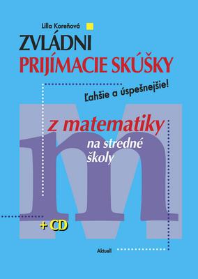 Obrázok Zvládni prijímacie skúšky z matematiky na stredné školy