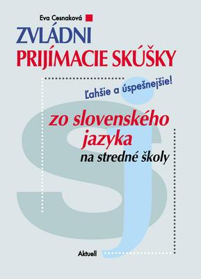 Obrázok Zvládni prijímacie skúšky zo slovenského jazyka na stredné školy