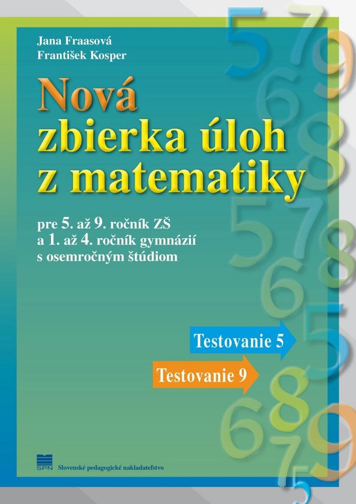 Nová zbierka úloh z matematiky - František Kosper, Jana Fraasová