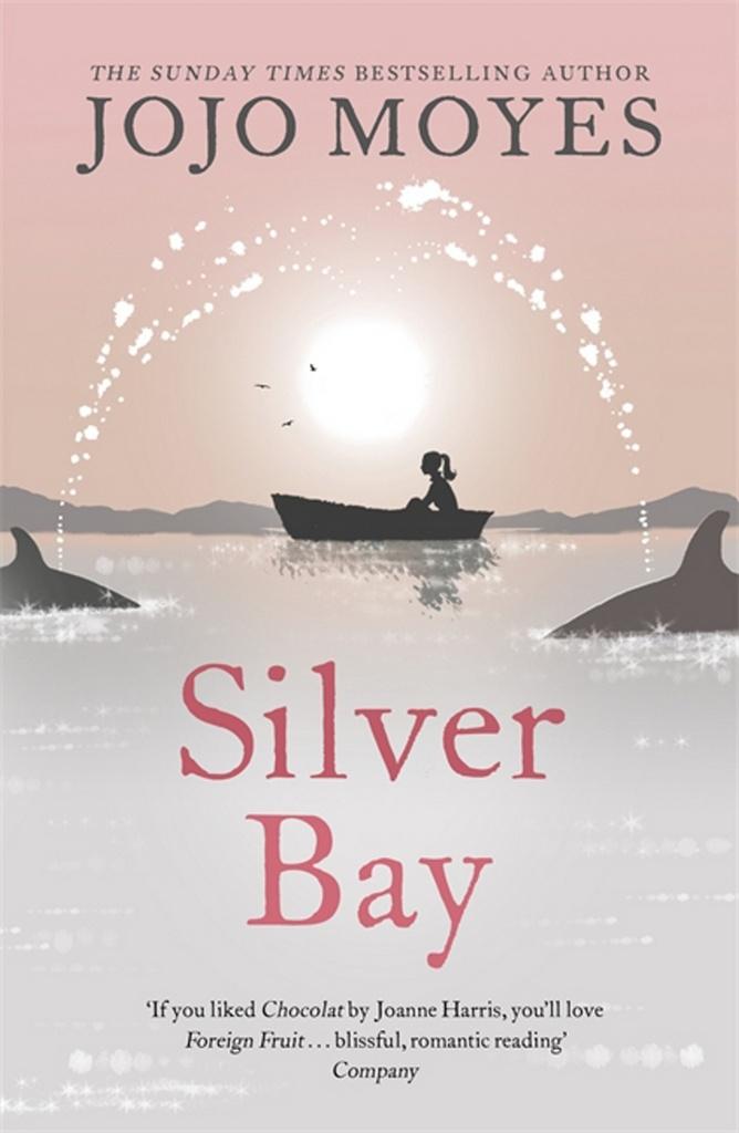 Silver Bay - Jojo Moyes, Jojo Moyesová