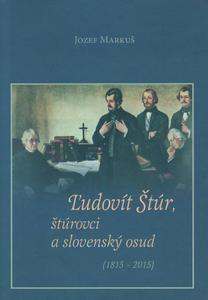Obrázok Ľudovít Štúr, štúrovci a slovenský osud (1815 - 2015)