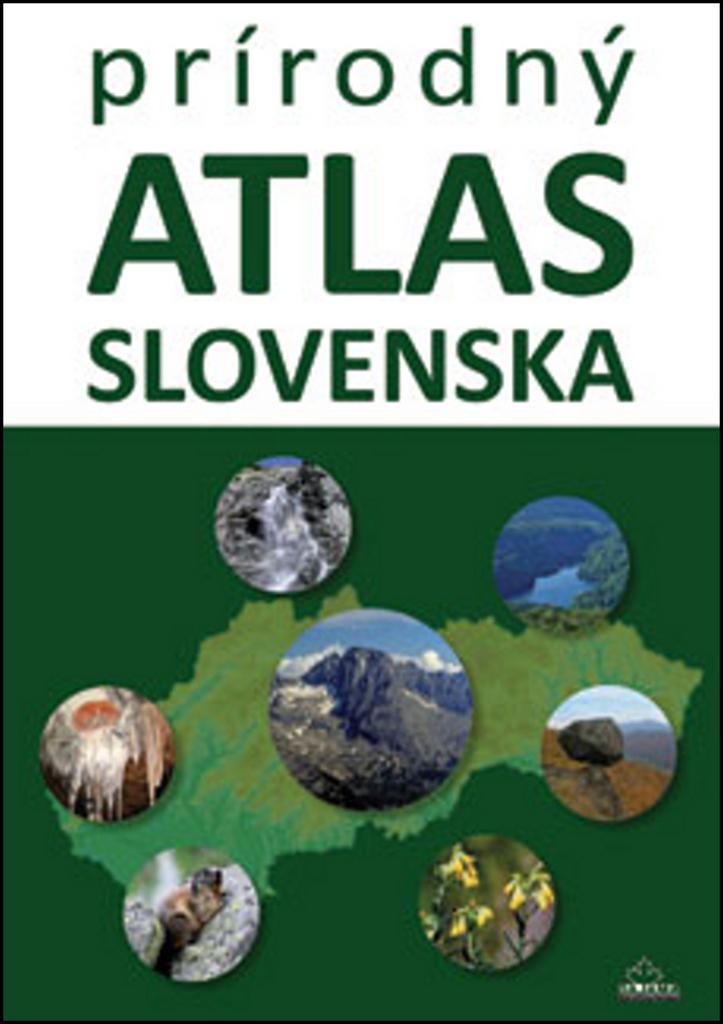 Prírodný atlas Slovenska - Kliment Ondrejka, Daniel Kollár