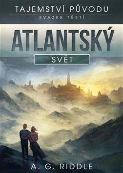 Atlantský svět (3.) - A. G. Riddle