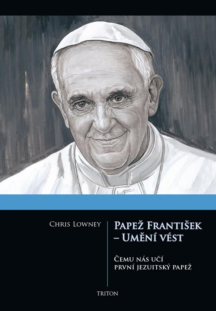 Papež František - Umění vést - Chris Lowney