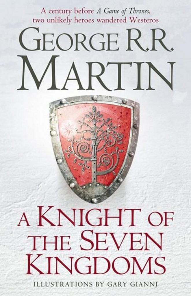 A Knight of the Seven Kingdoms - George R.R. Martin