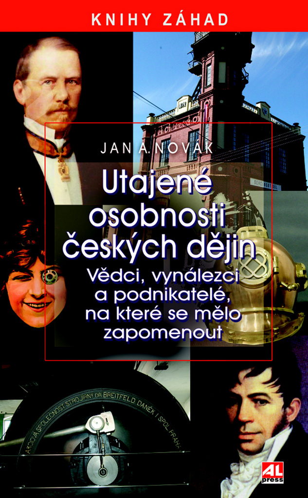 Utajené osobnosti českých dějín - Jan A. Novák