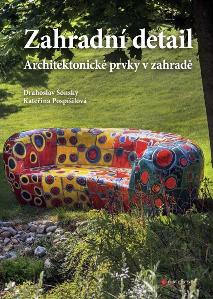 Zahradní detail - Kateřina Pospíšilová, Drahoslav Šonský