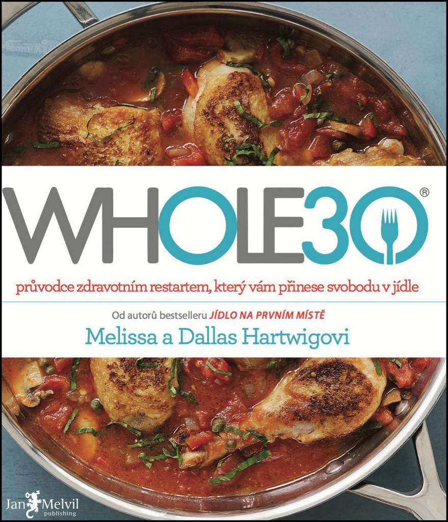 WHOLE30 - Melissa Hartwigová, Dallas Hartwig