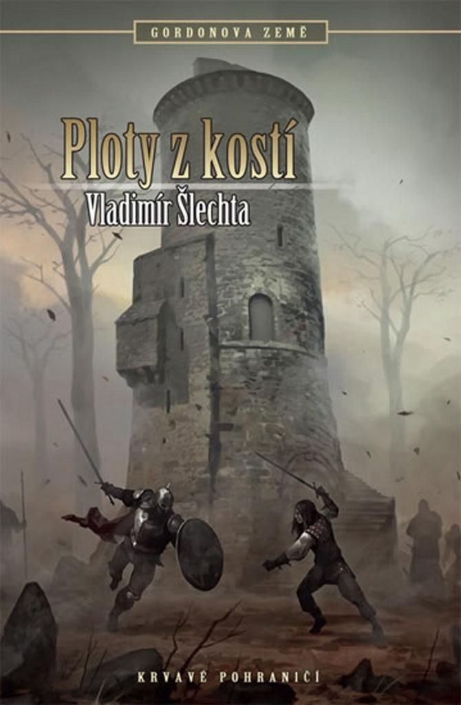 Ploty z kostí - Vladimír Šlechta