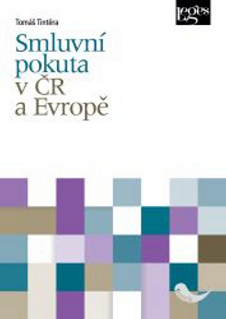 Smluvní pokuta v ČR a Evropě - Tomáš Tintěra