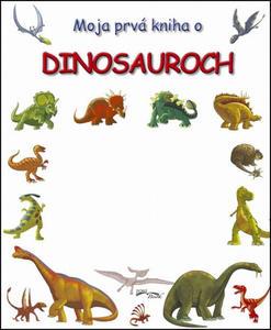 Obrázok Moja prvá kniha o dinosauroch