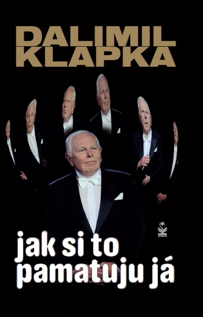 Jak si to pamatuju já (Dalimil Klapka) - Dalimil Klapka