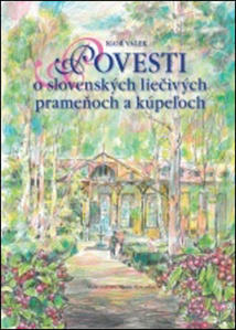 Obrázok Povesti o slovenských liečivých prameňoch a kúpeľoch