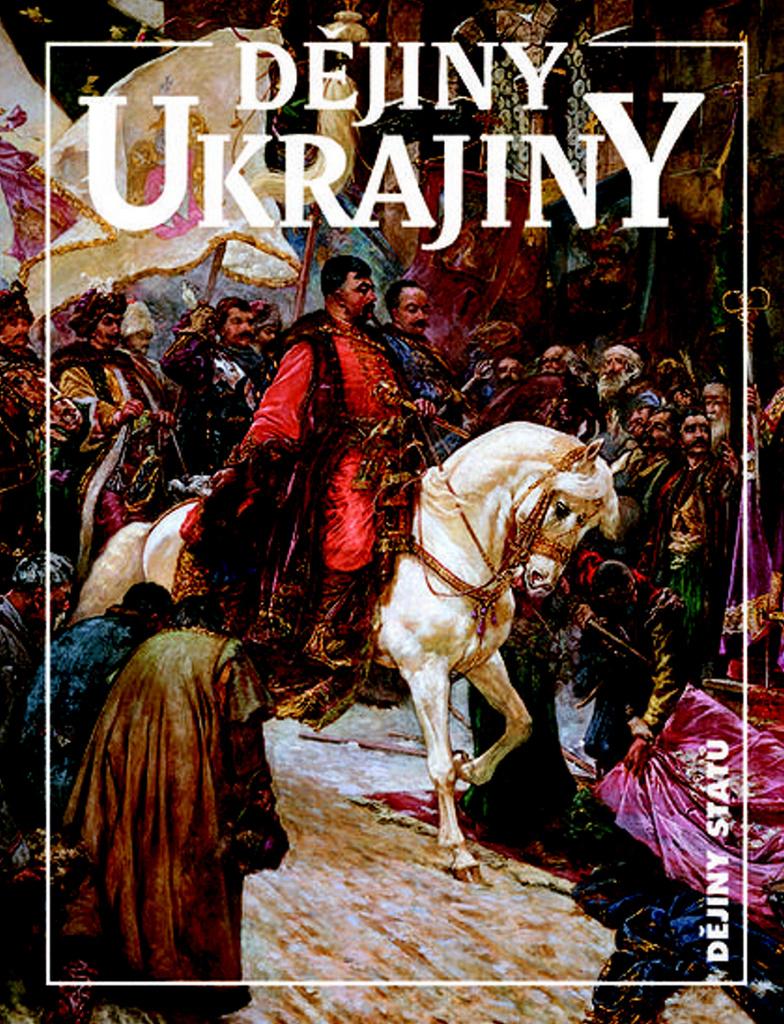 Dějiny Ukrajiny - Ján Rychlík, Bohdan Zilynskyj, Paul Robert Magocsi