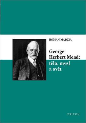 Obrázok George Herbert Mead: tělo, mysl a svět