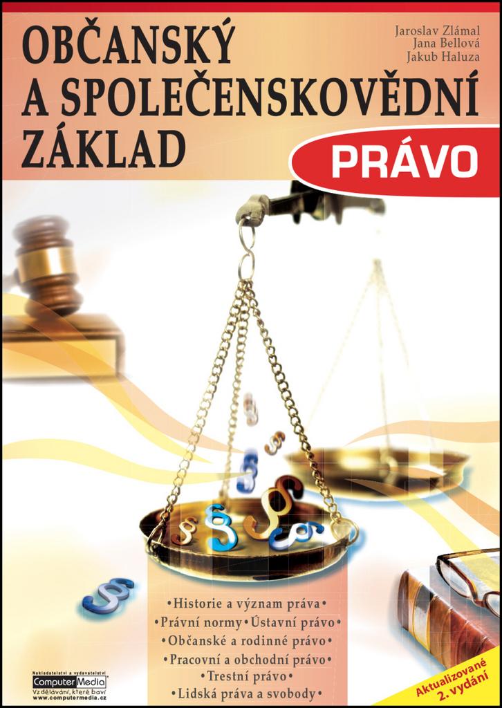 Občanský a společenskovědní základ Právo - Ing. Jaroslav Zlámal Ph.D., Ing. Jana Bellová Ph.D., Mgr. Jakub Haluza
