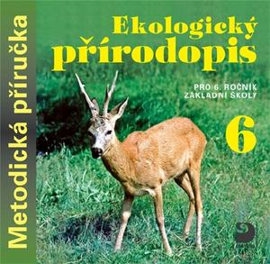 Obrázok Ekologický přírodopis pro 6. ročník základní školy na CD - Metodická příručka