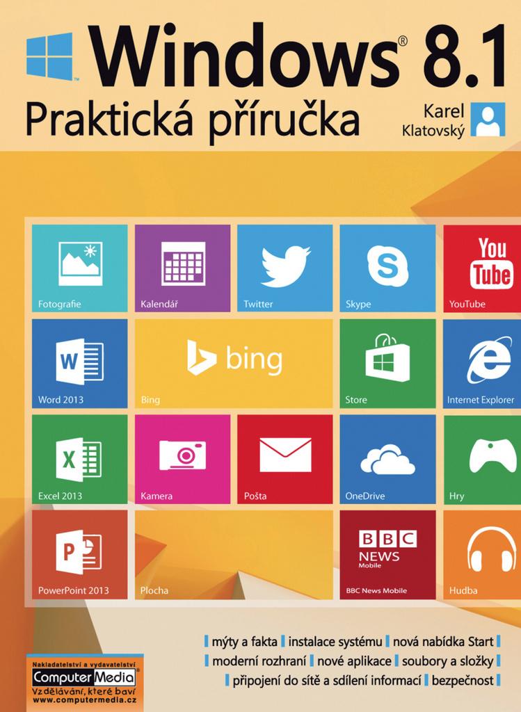 Windows 8.1 Praktická příručka - Ing. Karel Klatovský