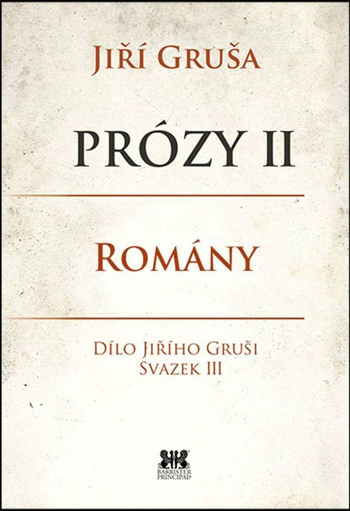 Prózy II Romány - Jiří Gruša