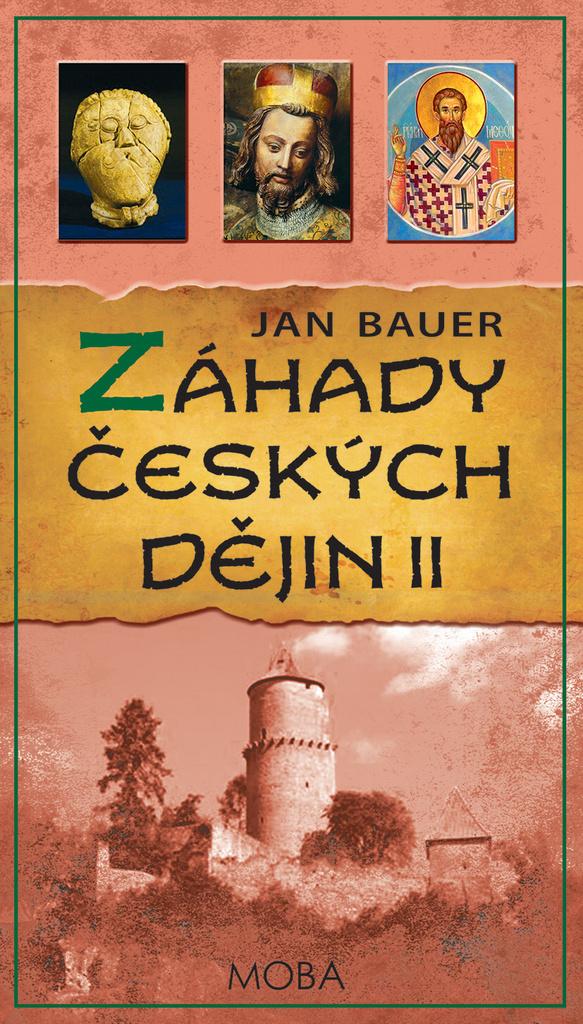 Záhady českých dějin II - Jan Bauer