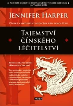 Tajemství čínského léčitelství - Jennifer Harperová
