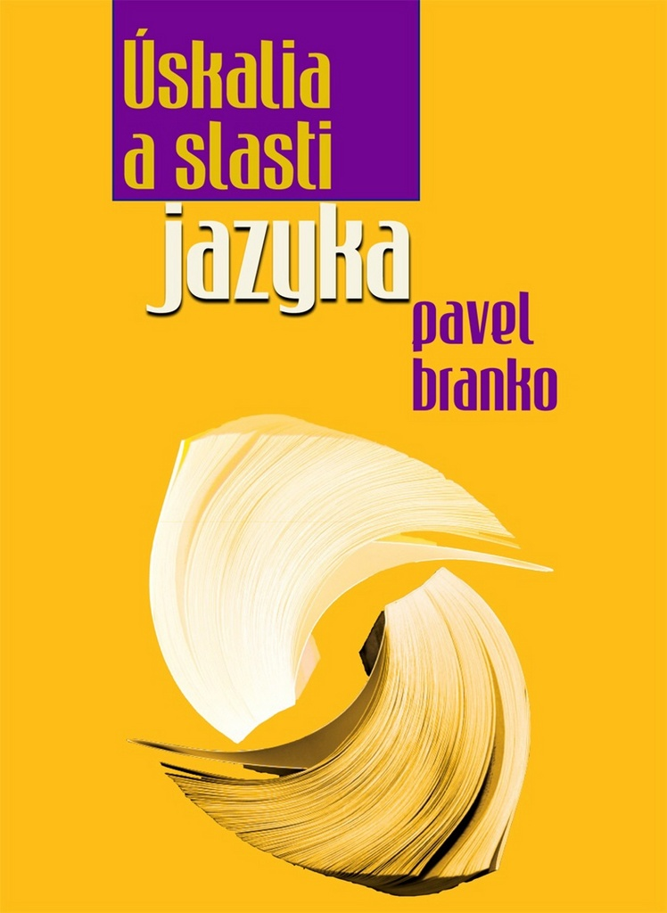 Úskalia a slasti jazyka - Pavel Branko