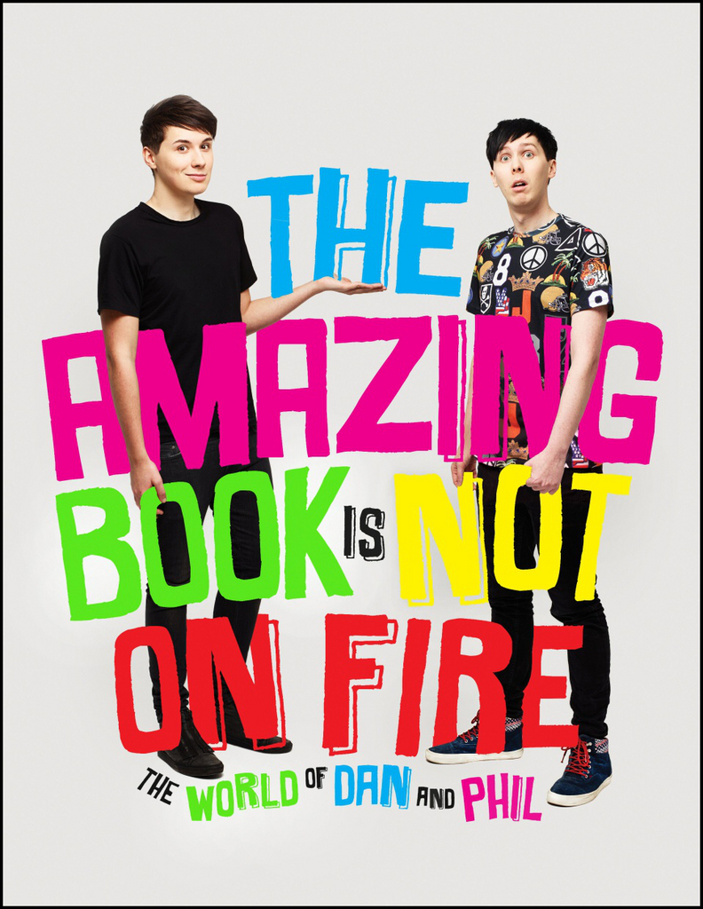 The Amazing Book is Not on Fire - Dan Howell, Phil Lester