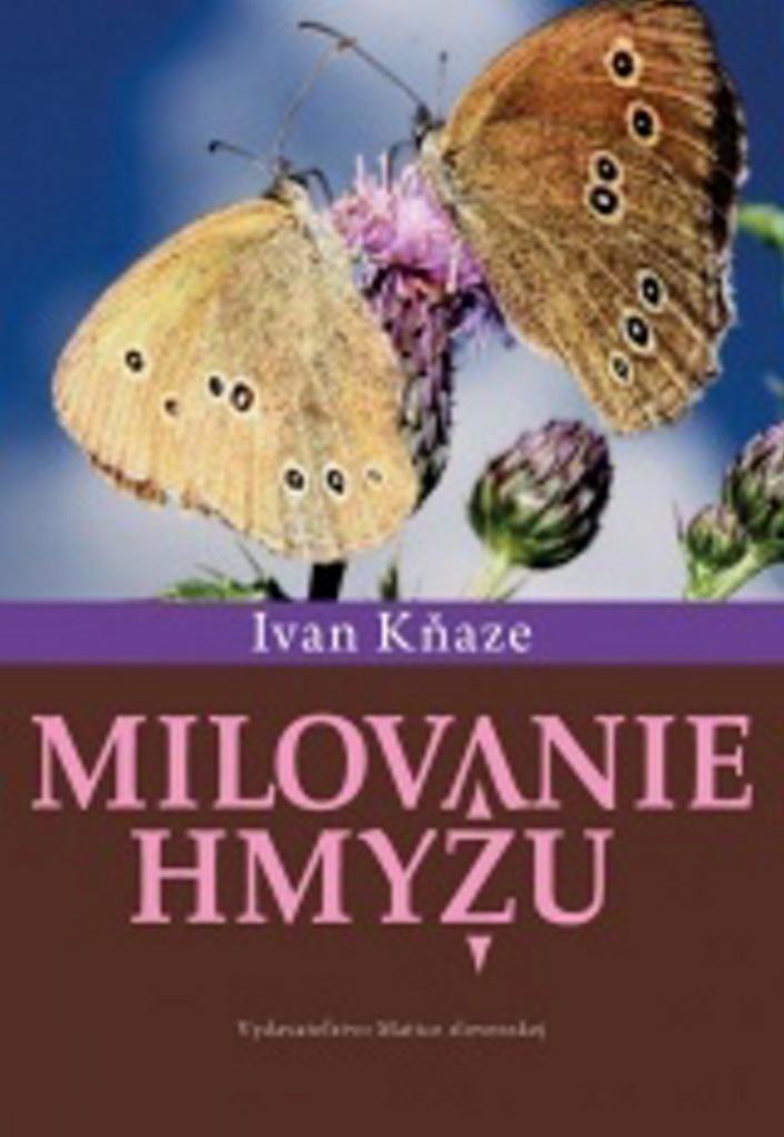 Milovanie hmyzu - Ivan Kňaze