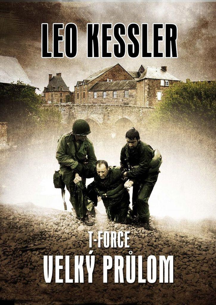 T-Force Velký průlom - Leo Kessler