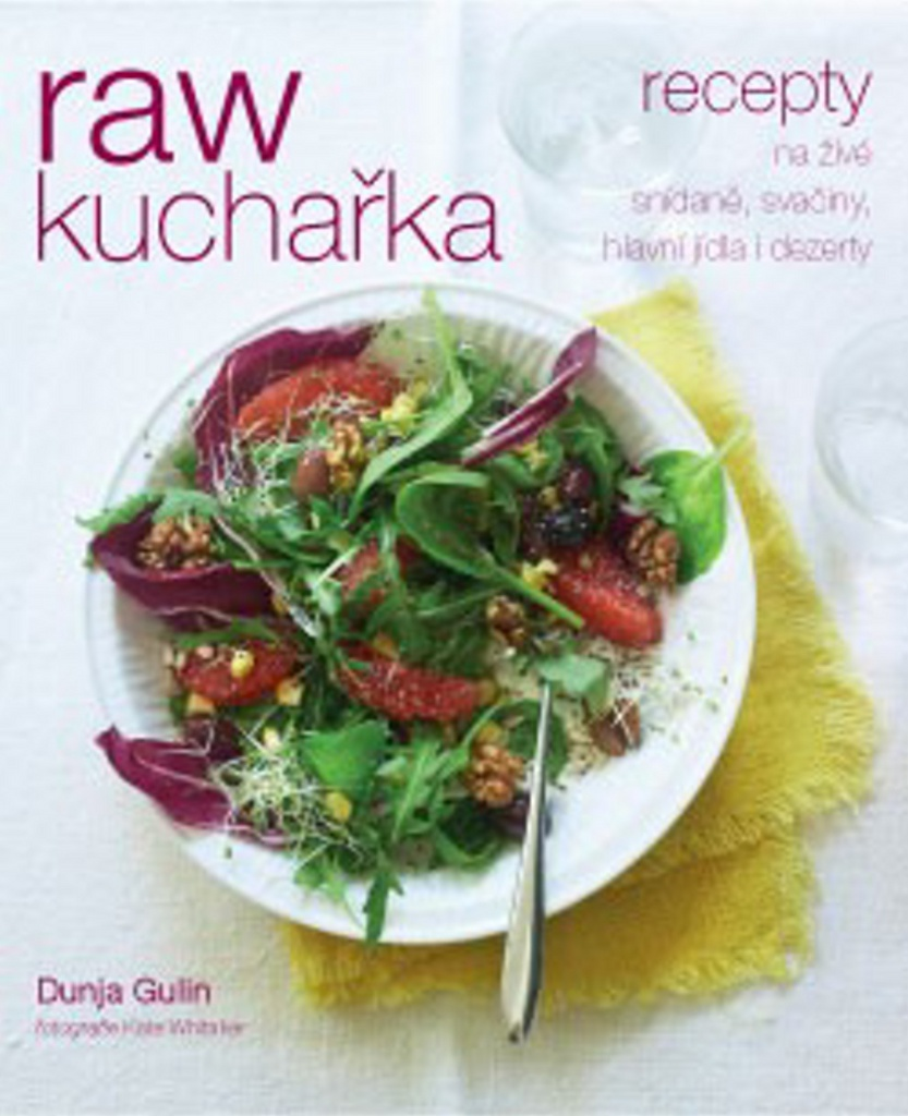 RAW kuchařka - Dunja Gulin