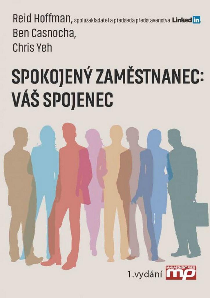 Spokojený zaměstnanec: Váš spojenec - Chris Yeh, Ben Casnocha, Reid Hoffmann