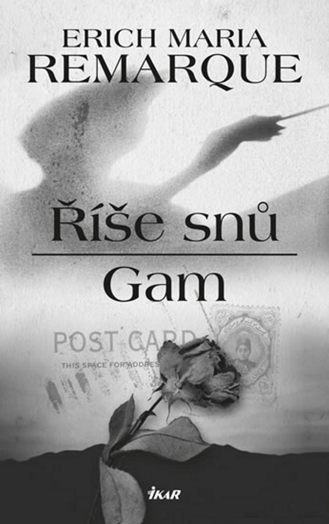 Říše snů Gam - Erich Maria Remarque