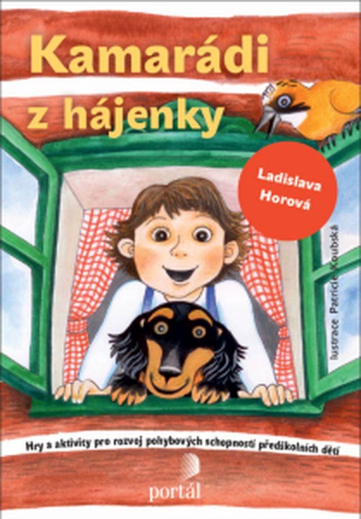 Kamarádi z hájenky - Ladislava Horová