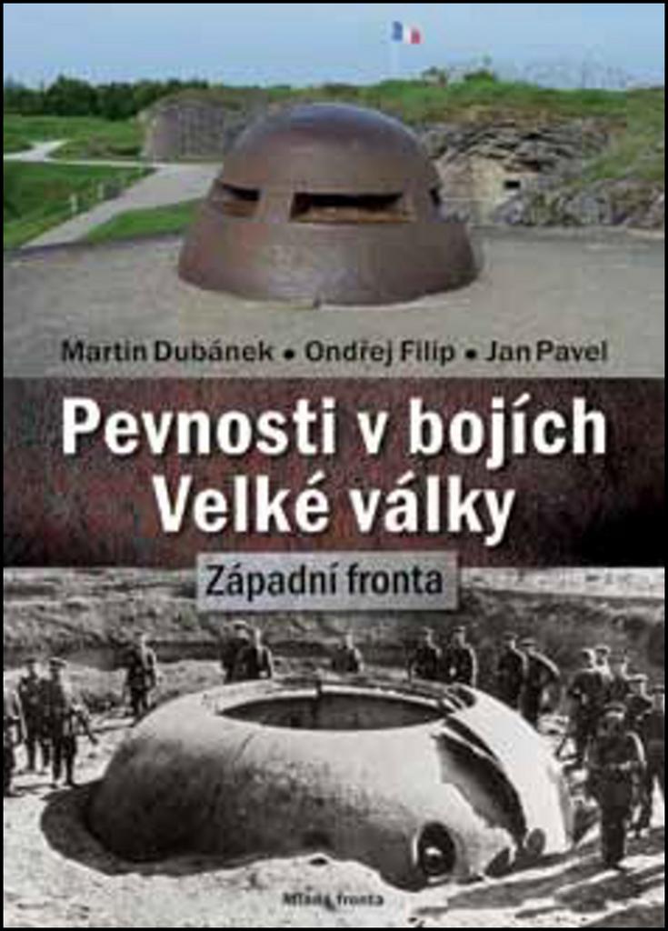 Pevnosti v bojích Velké války - Martin Dubánek, Ondřej Filip