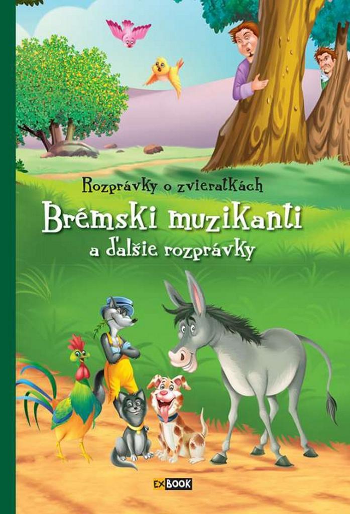 Rozprávky o zvieratkách Brémski muzikanty