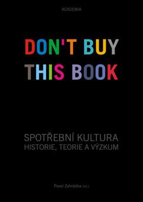 Obrázok Spotřební kultura (DON'T BUY THIS BOOK)