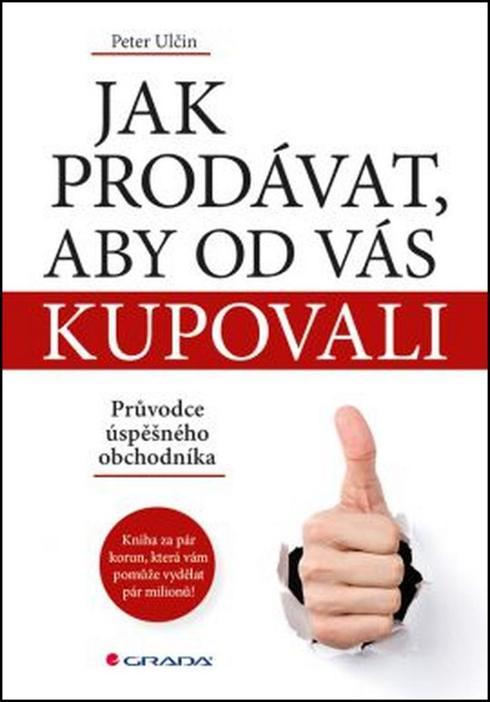 Jak prodávat, aby od vás kupovali - Petr Ulčin