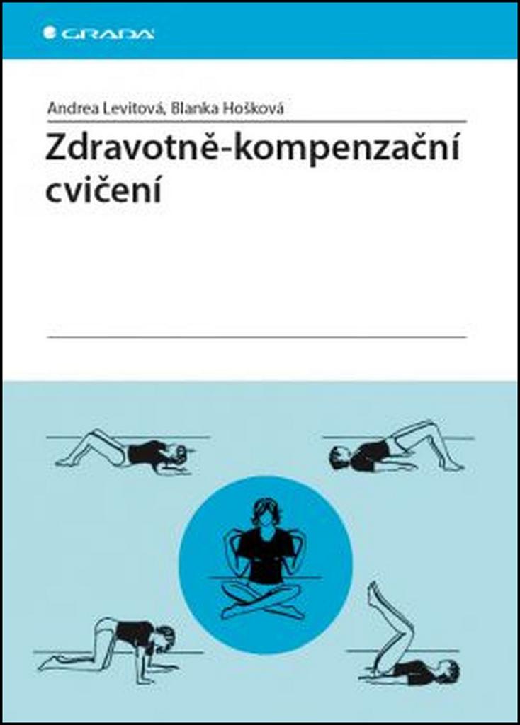 Zdravotně–kompenzační cvičení - Blanka Hošková, Andrea Levitová
