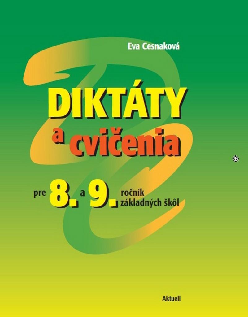 Diktáty a cvičenia pre 8. a 9. ročník základných škôl - Eva Cesnaková