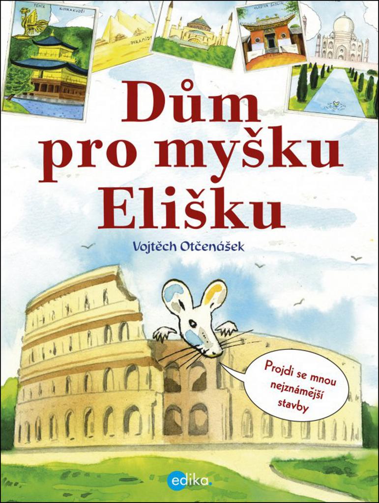 Dům pro myšku Elišku - Vojtěch Otčenášek