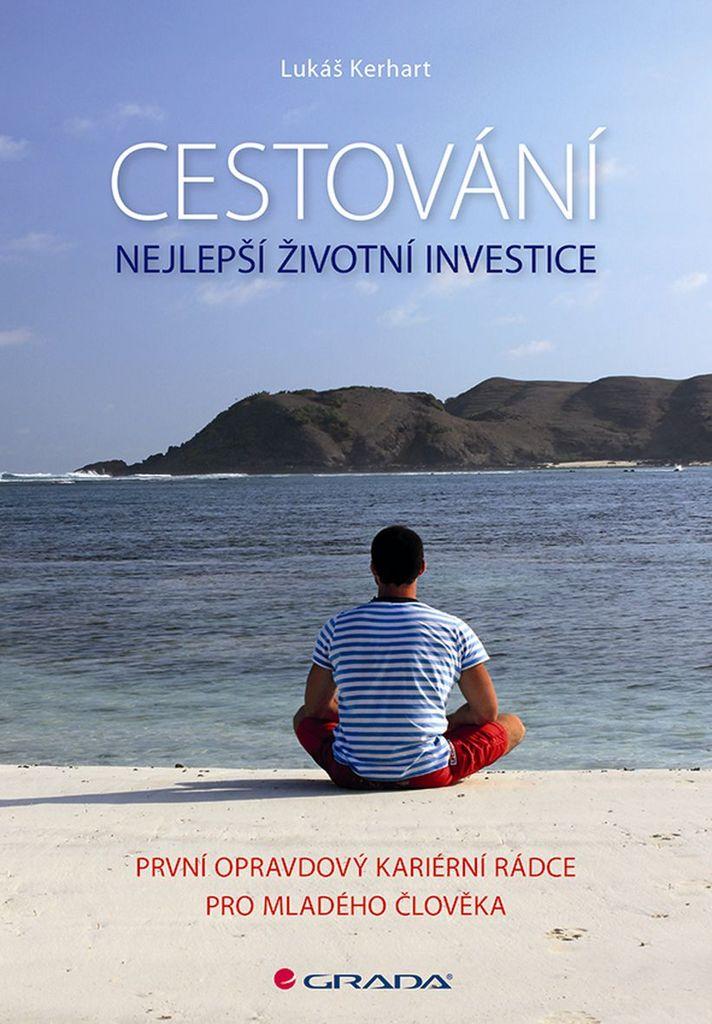 Cestování Nejlepší životní investice - Lukáš Kerhart