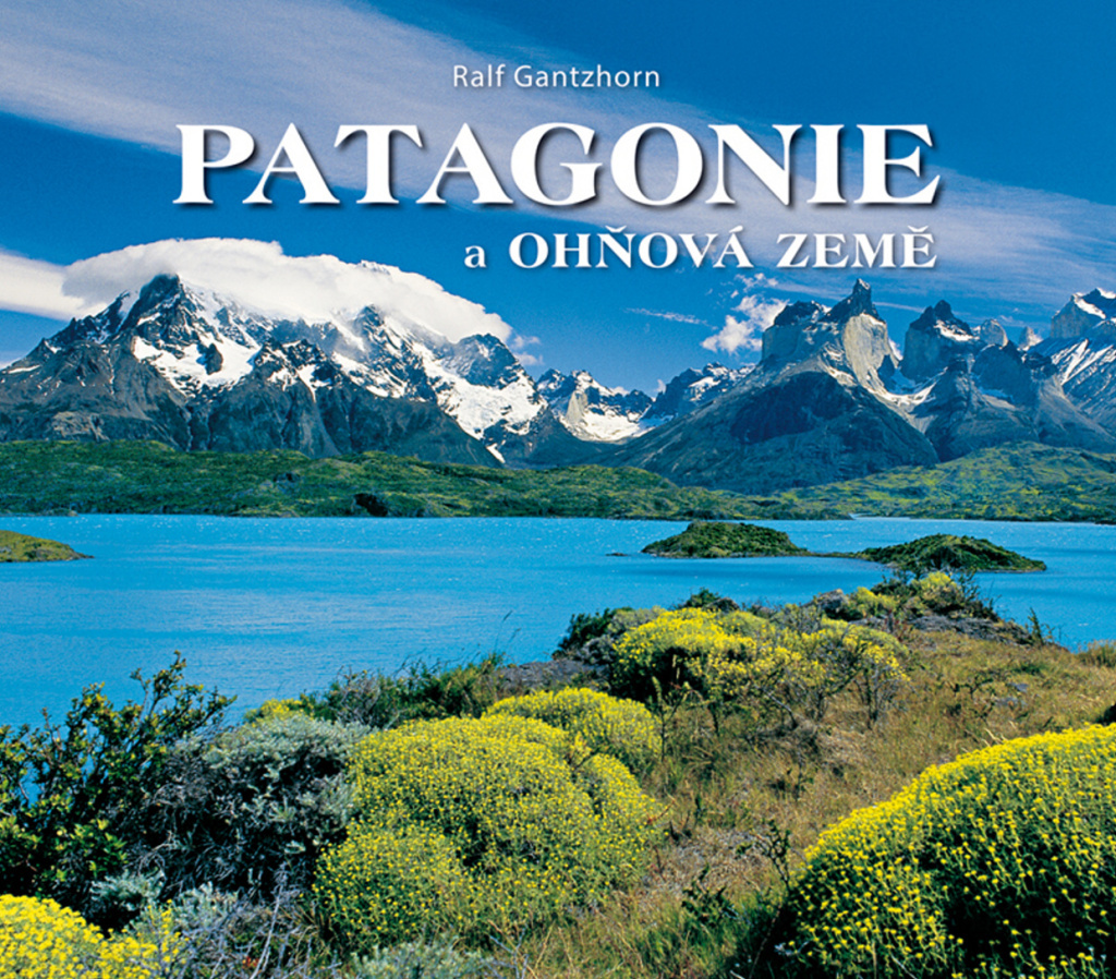 Patagonie a Ohňová země - Ralf Gantzhorn