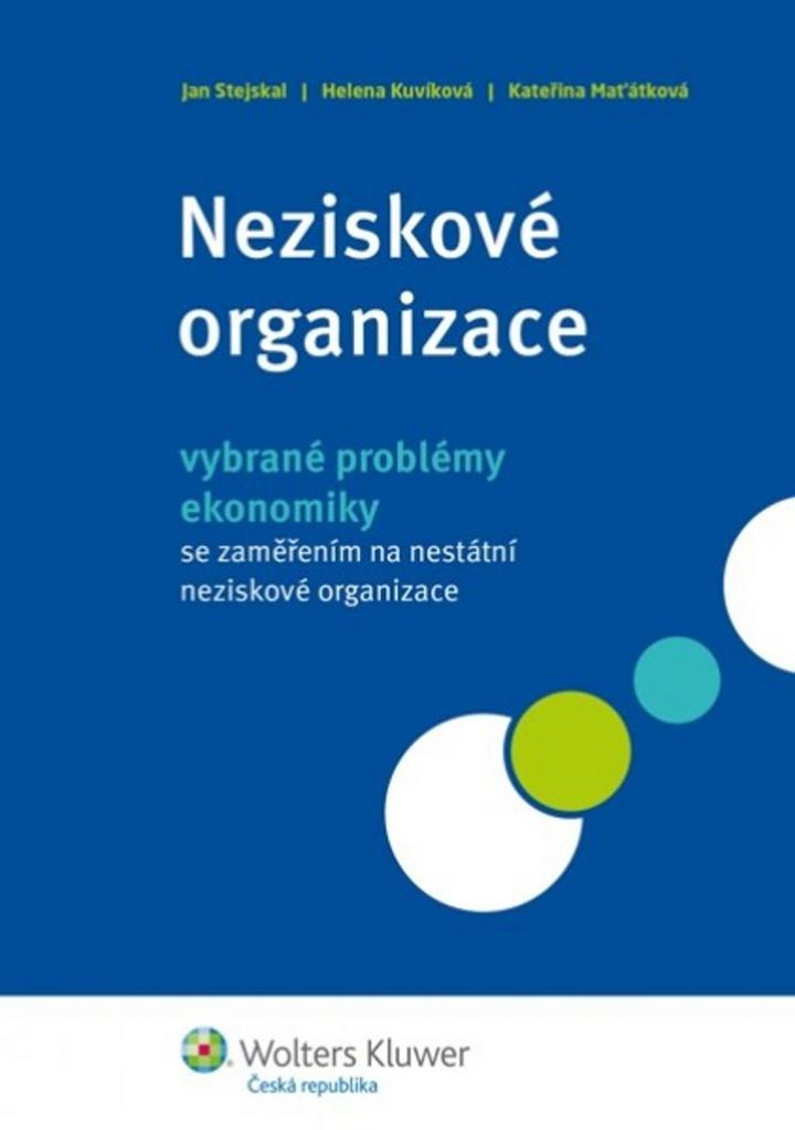 Neziskové organizace - vybrané problémy ekonomiky - Kateřina Maťáková, Helena Kuvíková, Jan Stejskal