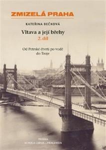 Obrázok Zmizelá Praha Vltava a její břehy 2.díl