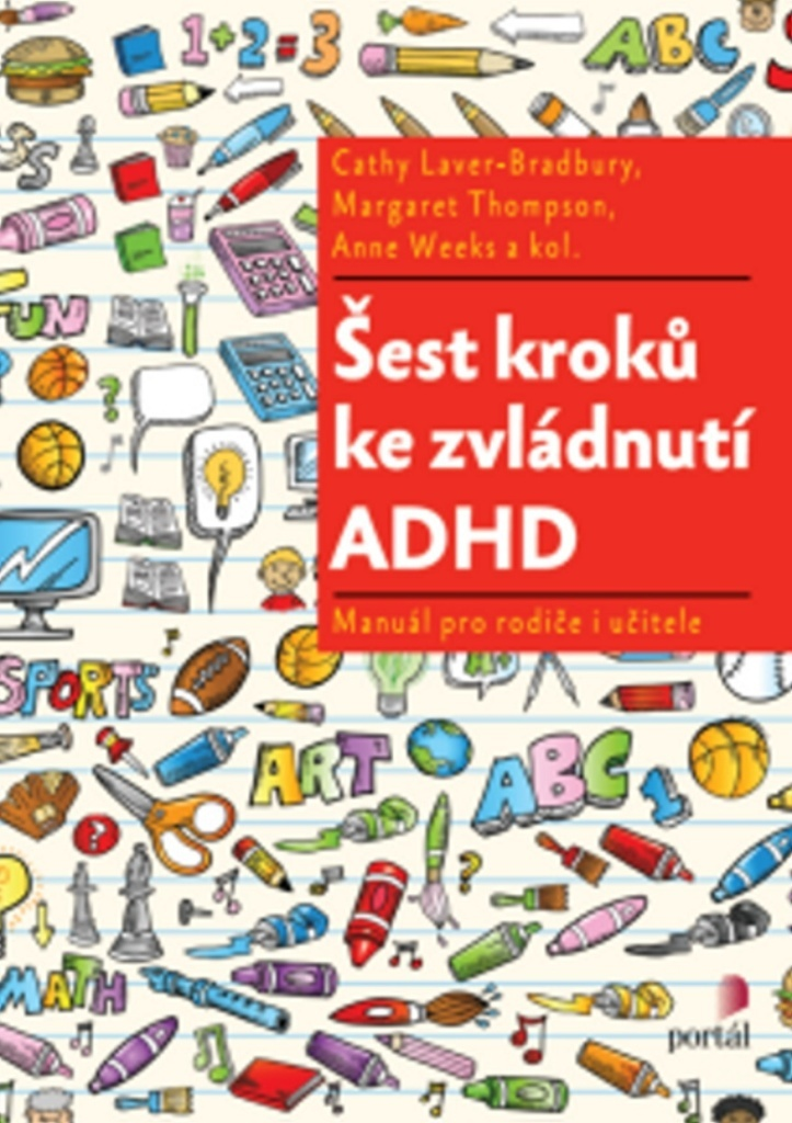Šest kroků ke zvládnutí ADHD - Margaret Thompson, Cathy Laver-Bradbury, Anne Weeks