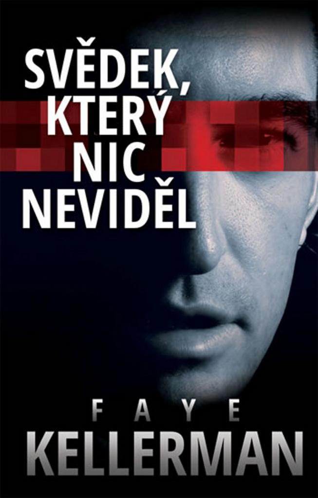 Svědek, který nic neviděl (1) - Faye Kellermanová