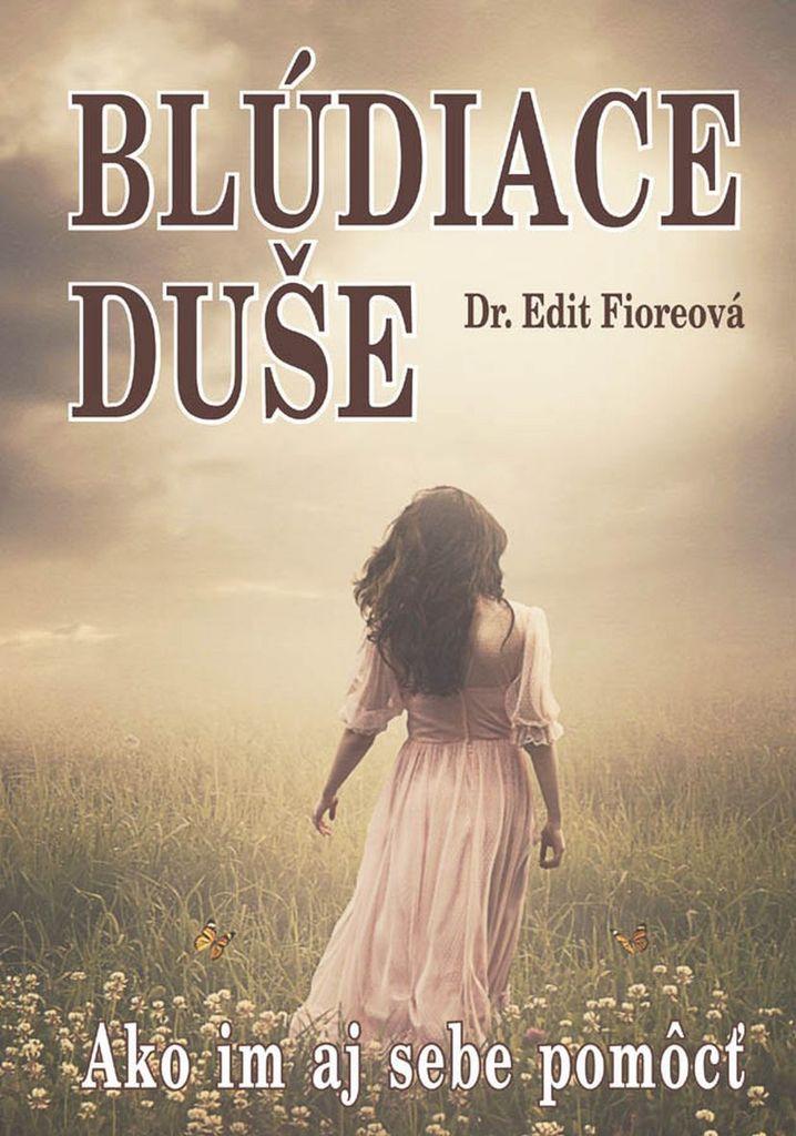 Blúdiace duše - Dr. Edit Fioreová